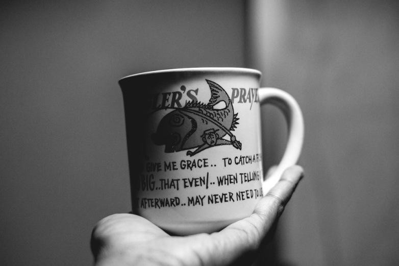 """Dad's old coffee cup with the anger's prayer: """"Lord give me grace to catch a fish SO BIG, that even when telling of it afterward.. may never need to lie"""""""